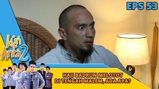 Haji Badrun Melotot di Tengah Malem, Ada Apa ya?? - Kun Anta 2 Eps 53