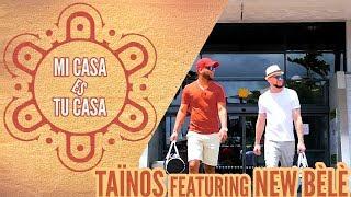 Taïnos Ft. New Bèlè - Mi Casa Es Tu Casa (Clip Officiel)