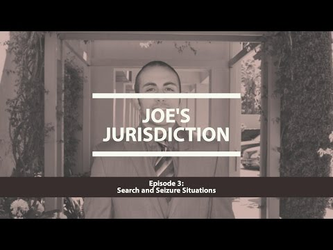 Joe's Jurisdiction Episode 3: Search and Seizure Situation