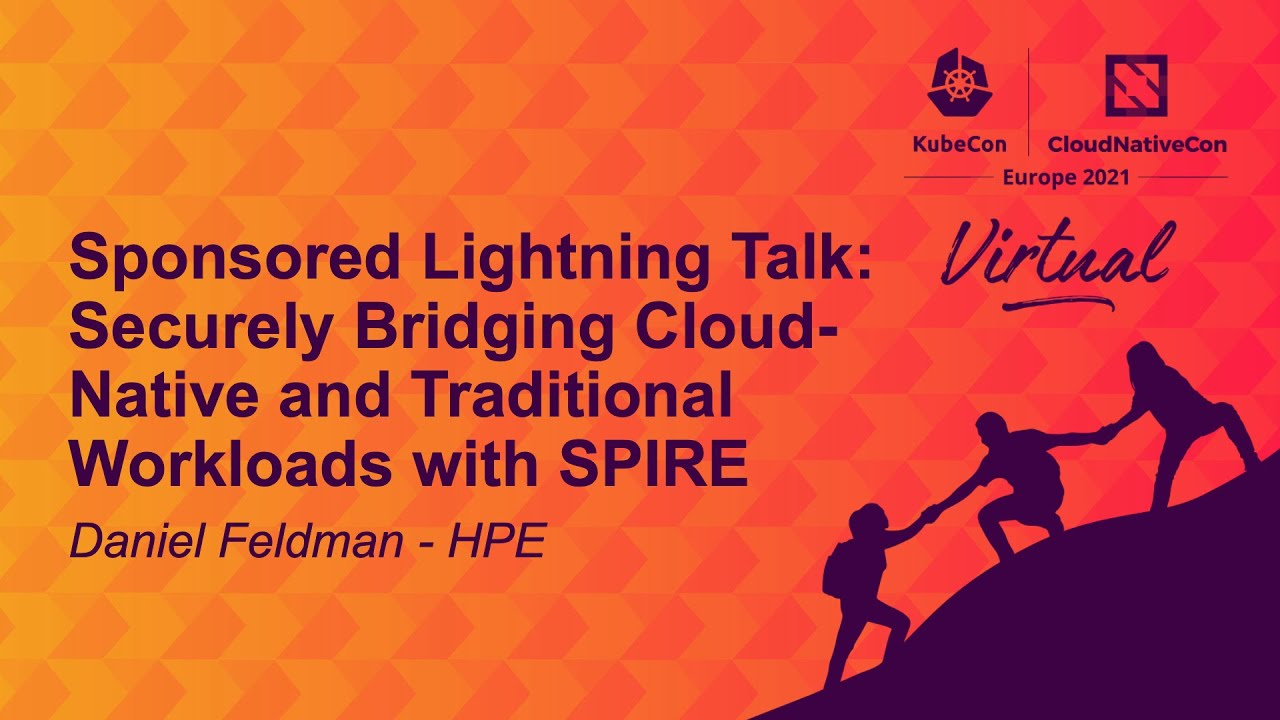 Securely Bridging Cloud-Native and Traditional Workloads... Daniel Feldman