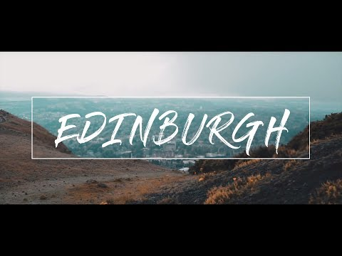 EDINBURGH - TRAVEL VIDEO