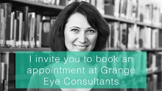 I invite you to book an appointment at Grange Eye Consultants