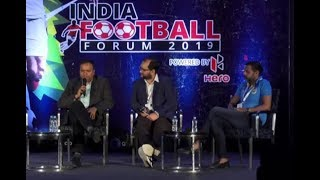 ISL & I-League: Relationship, Evolution and a Unified Future | Indian Football Forum 2019