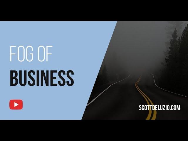 011 - Fog of Business