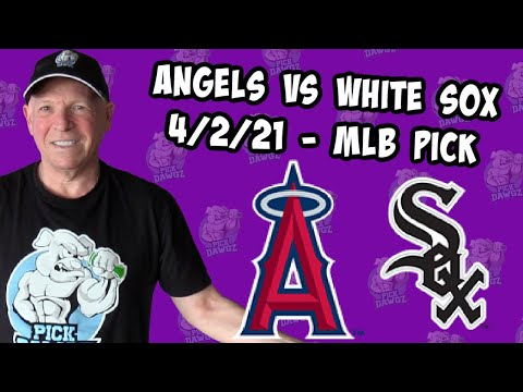 Los Angeles Angels vs Chicago White Sox 4/2/21 MLB Pick and Prediction MLB Tips Betting Pick
