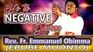 Rev. Fr. Emmanuel Obimma(EBUBE MUONSO) - No To Negative Decree - Nigerian Gospel Music