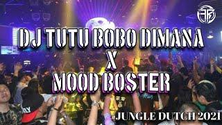 DJ TUTU BOBO DIMAMA X MOOD BOSTER !!! JUNGLE DUTCH 2021 ( FATUCH RAHMAN )