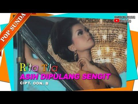 Rita Tila - Asih Dipulang Sengit [Official Bandung Music]