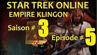 [FR] - STAR TREK ONLINE [Coop] - Empire Klingon - SAISON 3 - EPISODE 5/5 - Les Portes de Grethor