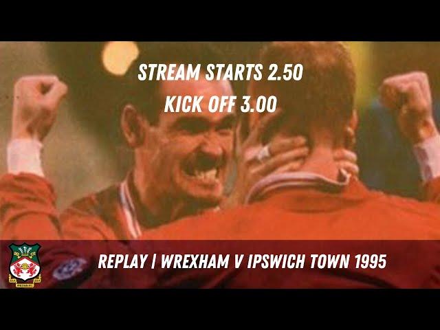 LIVE | Wrexham v Ipswich Town 1995