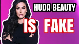HUDA BEAUTY IS FAKE
