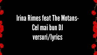 Irina Rimes feat The Motans- Cel mai bun Dj (versurilyrics)