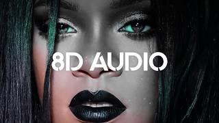🎧 Rihanna - Needed Me (8D AUDIO) 🎧