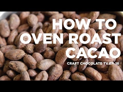How To Oven Roast Cacao - Episode 16 - Craft Chocolate TV