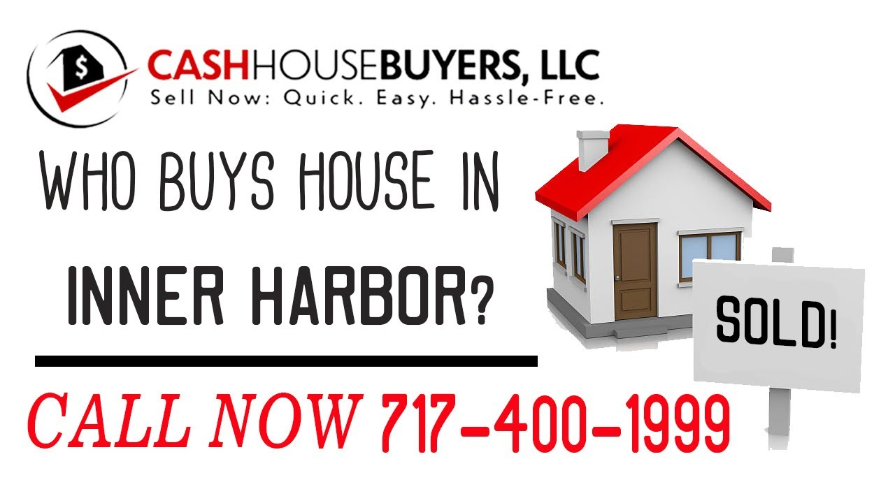 Who Buys Houses Inner Harbor MD | Call 7174001999 | We Buy Houses Company Inner Harbor MD