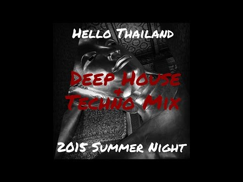 Hello Thailand 2015 Summer Night  Deep House & Techno Mix