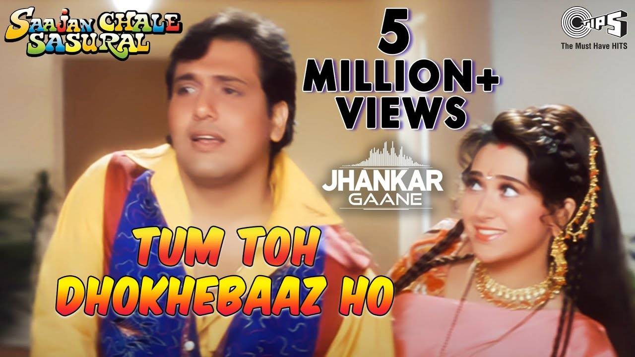 Download Tum Toh Dhokhebaaz Ho (Jhankar Video) Kumar S, Alka Y   Govinda- Tabu- Karisma  Saajan Chale Sasural