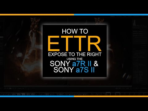 How to ETTR (Expose to the Right) using the Sony a7RII and Sony a7SII