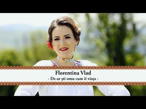 FLORENTINA VLAD - De-ar sti omu cum ii viata | oficial clip