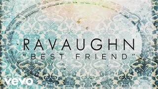 RaVaughn - Best Friend (Clean Lyric Video)