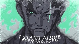 [One Piece AMV] - I STAND ALONE | Roronoa Zoro