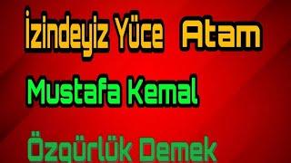 Mustafa Kemal Özgürlük Demek