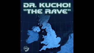 "Dr. Kucho! ""The Rave"" (Original Mix)"