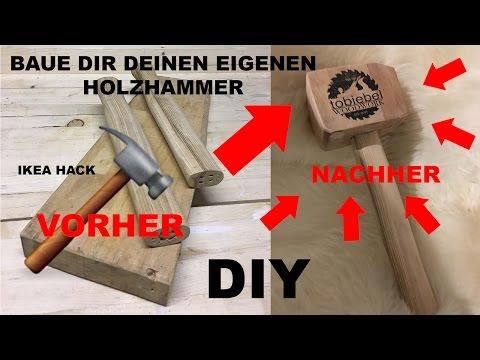 DIY Anleitung Holzhammer / Tutorial Wood Hammer - IKEA Hack - Hammer Selbermachen