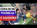 20 anos da Copa de 98: nós sentimos saudades sim! | UD NA COPA