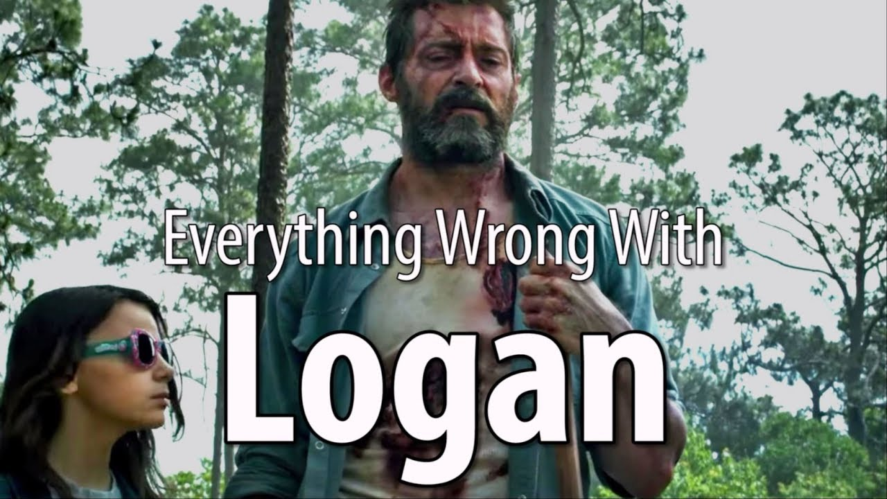 everything-wrong-with-logan-in-17-minutes-or-less