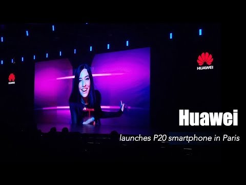 Live: Huawei launches P20 smartphone in Paris 华为P20巴黎发布会