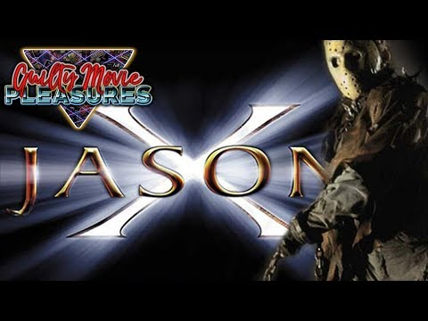 "Jason X (2002)... is a ""Guilty Movie Pleasure"""
