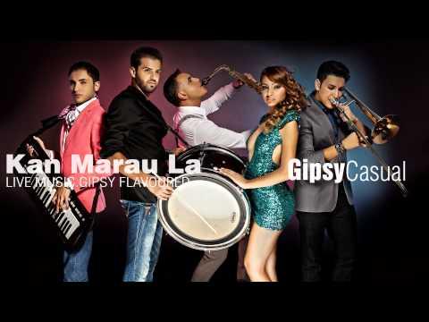 Gipsy Casual - Kan Marau La (Cover Song)