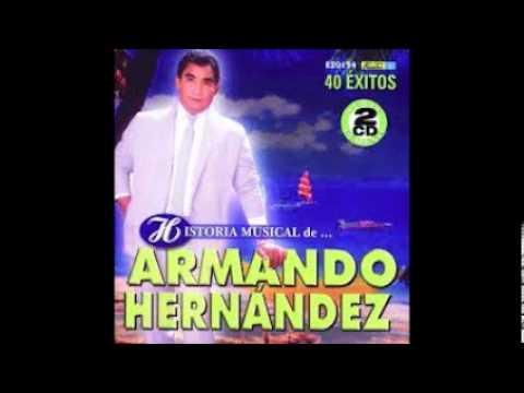 -MIX ARMANDO HERNANDEZ- (FULL AUDIO)