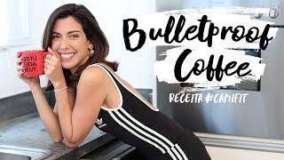 BULLETPROOF COFFEE: COMO FAZER A BEBIDA FIT QUE MUDOU MINHA VIDA! #CAMIFIT
