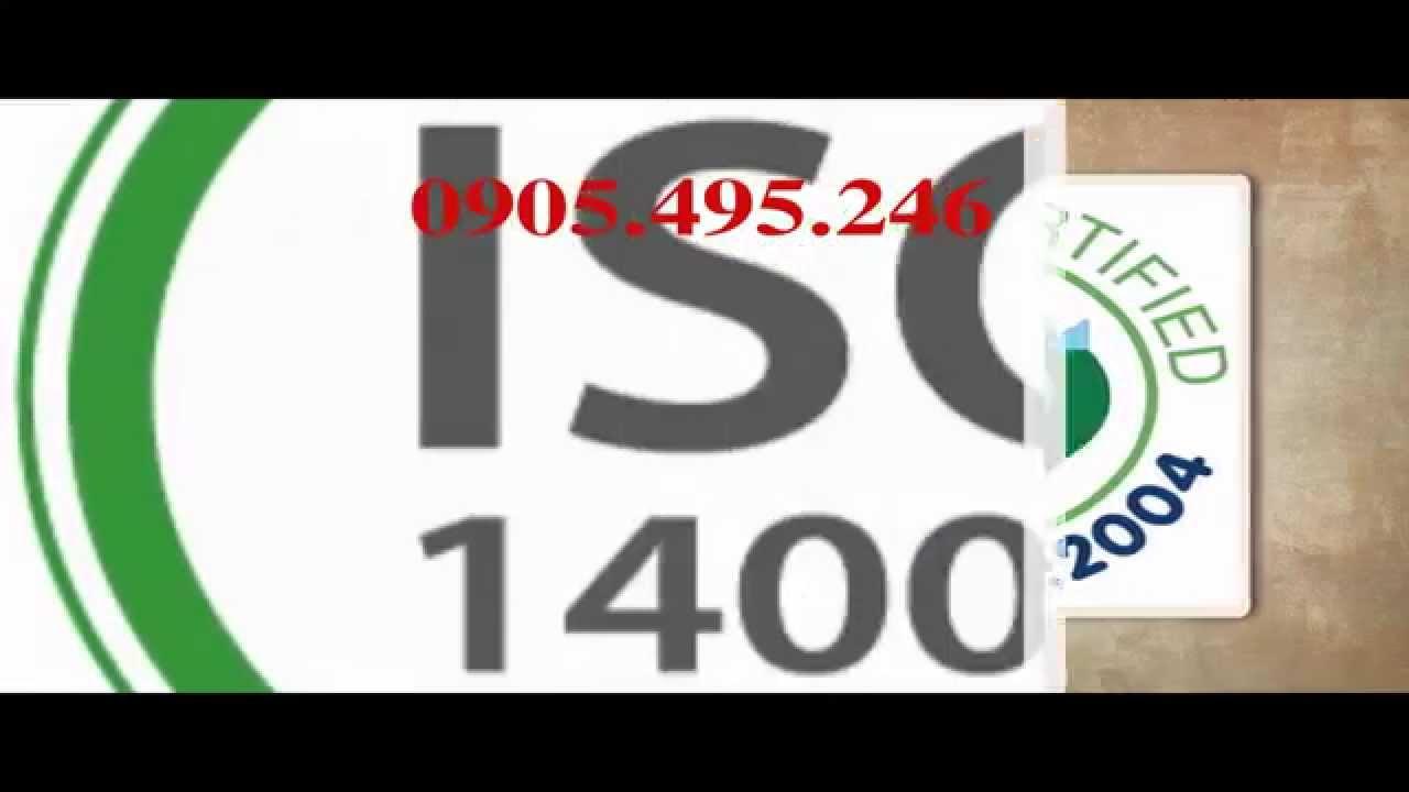 Chứng nhận ISO 14001 – Tư vấn ISO 14001 – 0905.495.246 (Dũng)