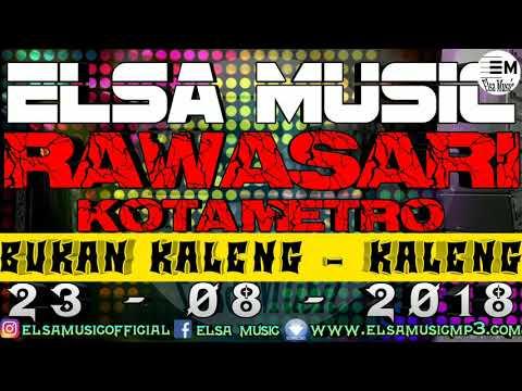 ELSA MUSIC RAWASARI KOTA METRO BUKAN KALENG - KALENG
