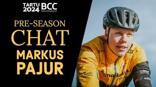 Pre-Season interview with Markus Pajur!