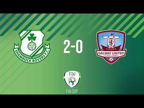 FAI Cup First Round: Shamrock Rovers 2-0 Galway United