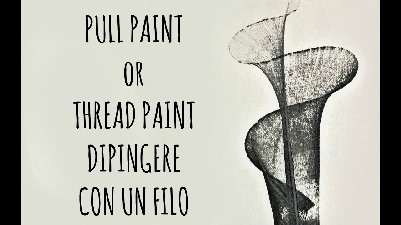 Pittura Acrilica Video Come Dipingere Con Un Filo Pull Paint O Thread Paint Arte Per Te