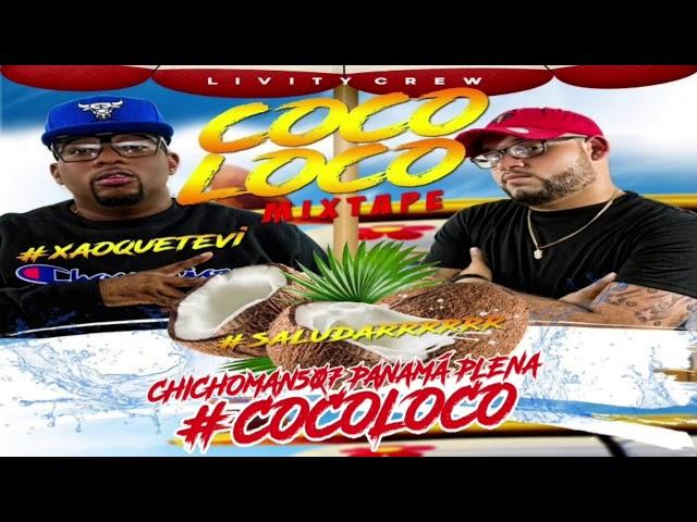 Coco Loco Mixtape @LIVITYCREW507  #Saludarrr #Xaoquetevi