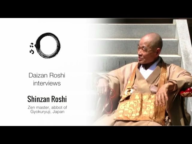 Interview with Shinzan Roshi, Zen master and abbot of Gyukuryuji, Japan