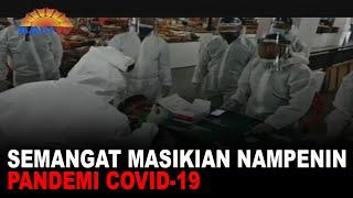 SEMANGAT MASIKIAN NAMPENIN PANDEMI COVID-19