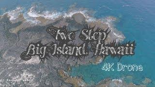 [ 4K DRONE ]  Two Step - Big Island, Hawaii 2017 by DJI Phantom 4 Pro