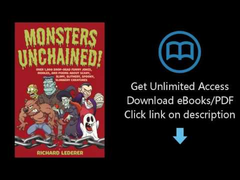 Monsters Unchained!: Over 1,000 Drop-Dead Funny Jokes, Riddles, and Poems about Scary, Slimy, Slithe