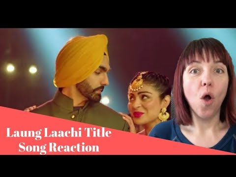 Laung Laachi Title Song Mannat Noor REACTION!