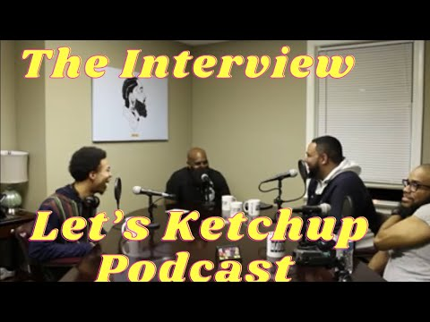 My Interview On The Let's Ketchup Podcast