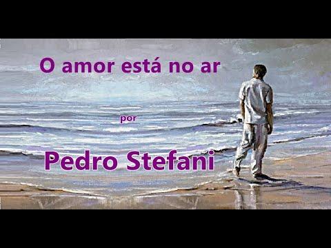 O amor está no ar (J.Teixeira / A. dos Santos ) por PEDRO  STEFANI