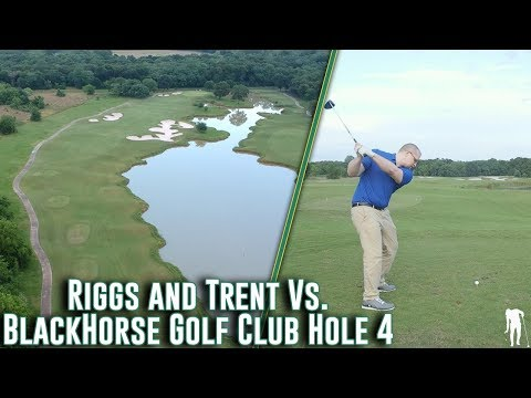 Riggs And Trent Vs Hole 4 At Blackhorse Golf Club (Houston, TX)