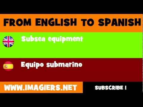 FROM ENGLISH TO SPANISH = Subsea equipment